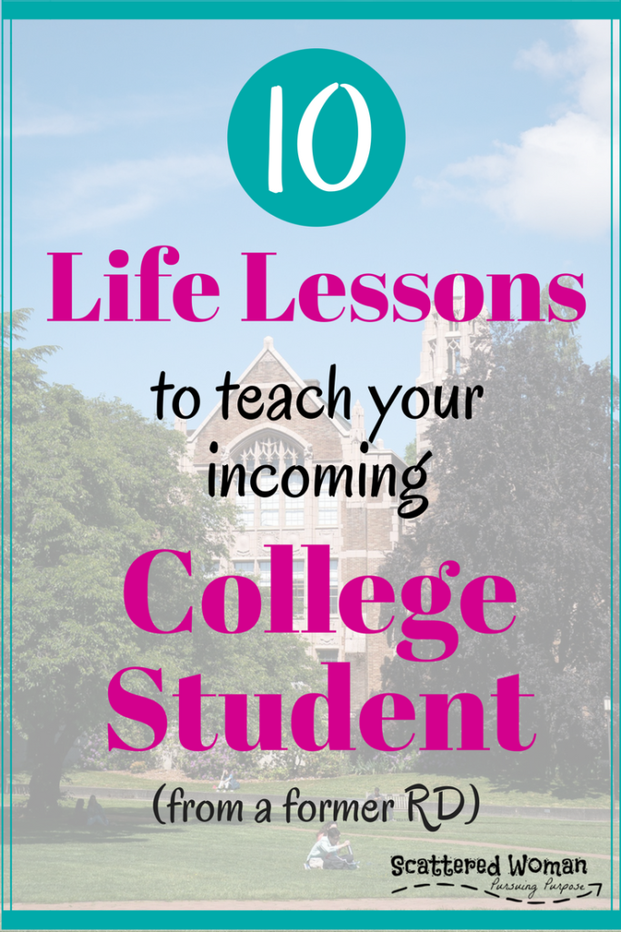 In this open letter to parent of soon-to-be college students, a former RD spills the 10 life lessons to teach your incoming college student.