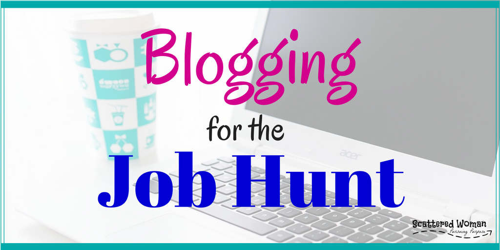 You may have heard that having a website portfolio is a good idea to boost your job search results. But have you ever heard of BLOGGING for the job hunt?